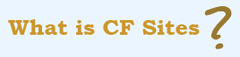 What is CF Sites?